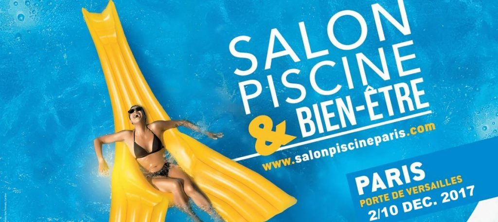 Salon de la piscine et du spa paris 2017 h2eaux for Salon de paris 2017